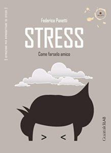 Stress come farselo amico federico panetti